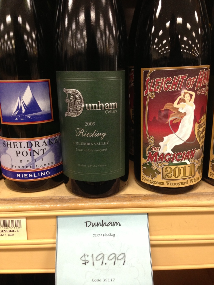 Dunham Riesling.  One of a's favorite, this bottle is a gamble - it could be wonderful
